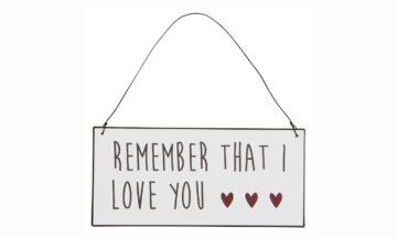 "70004 00 1 360x216 - Silt plekist seinale ""Remember that I love you"""