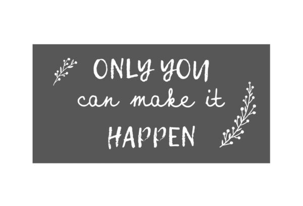 "8037 00 1 600x407 - Silt-magnet ""Only you can make it happen"""